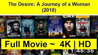 The Desire: A Journey of a Woman Full Length 2010