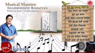 Instrumental Jukebox  by Shambhujeet Baskota's Popular Song