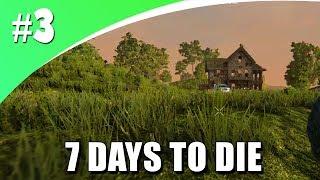 DE BASE OPBOUWEN! (7 Days To Die #3)