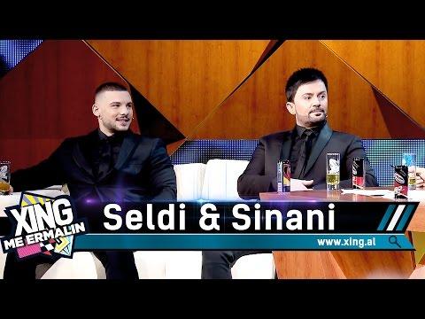 Xing me Ermalin 33 Seldi dhe Sinani