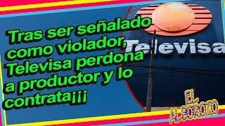 Dejan el pasado atras y Televisa lo acepta  de nuevo pese a acus.aciones
