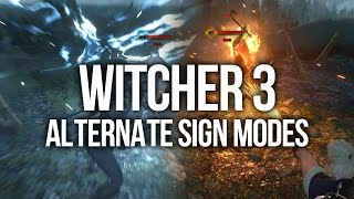 Witcher 3 - All of the Alternate Sign Modes (Advanced Signs)