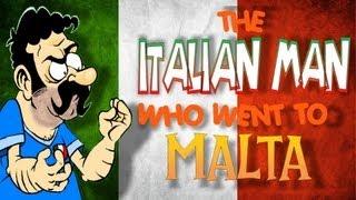 🇮🇹 The Italian Man Who Went To Malta 🇮🇹 (ORIGINAL ANIMATED VERSION) - 2009
