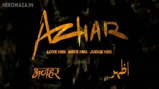 Azhar (2016) Emraan Hashmi Movie Trailer HD-(HeroMaza.In).mp4
