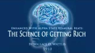 The Secret Science of Getting Rich (+ Binaural Beats!) by Wallace Wattles - 10/18: How To Use Will