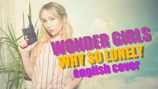 Wonder Girls Why So Lonely MV [English Cover]