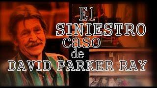 El siniestro caso de David Parker Ray