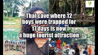 Thai cave where 12 boys were trapped for 17 days is now a huge tourist attraction