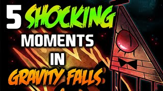 5 SHOCKING MOMENTS IN GRAVITY FALLS - Gravity Falls