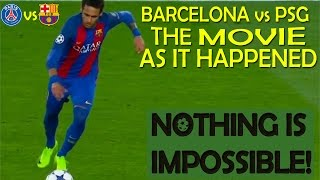 La Remontada (Mission Impossible) The Full Movie: Barcelona vs Paris Saint Germain [Motivational]