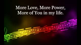 More Love, More Power HD Lyrics Video By Michael W. Smith
