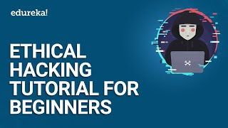 Ethical Hacking Tutorial For Beginners | Ethical Hacking Course | Ethical Hacking Training | Edureka