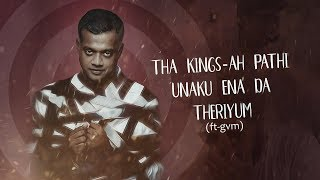 THA Kings ah Pathi Unaku Yenada Theriyum | GVM | Veyilon Entertainment