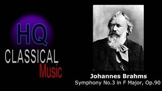 BRAHMS - (FULL) Symphony no.3 in F Major, Op. 90 - HQ Classical Music