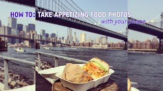 How To Take Appetizing Food Photos With Your Phone