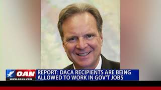 DACA Recipients Are Being Allowed to Work in Govt., Jobs