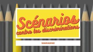 Marianne - Scénarios contre les discriminations