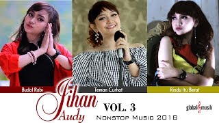 Jihan Audy Nonstop Music 2018 (Vol 3)
