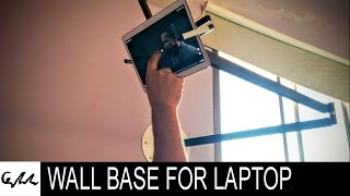DIY Extreme wall base for Laptop