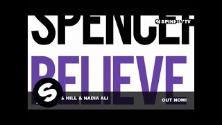 Spencer & Hill & Nadia Ali - Believe It (Club Mix)