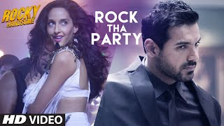 ROCK THA PARTY Video Song | ROCKY HANDSOME |John Abraham, Shruti Haasan, Nora Fatehi |BOMBAY ROCKERS