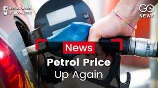 Petrol Price Up Again