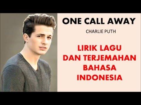 ONE CALL AWAY- CHARLIE PUTH | LIRIK LAGU DAN TERJEMAHAN BAHASA INDONESIA