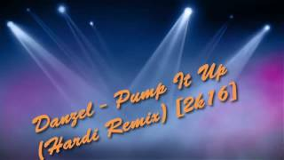 Danzel - Pump It Up (Hardi Remix) [2k16]