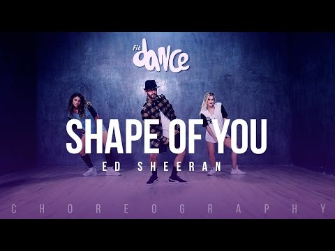 Shape of You -  Ed Sheeran - Choreography - FitDance Life