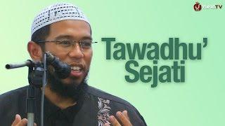 Pengajian Islam: Tawadhu' Sejati - Ustadz Muhammad Nuzul Dzikri, Lc.