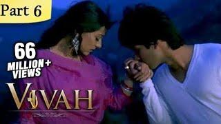Vivah Hindi Movie | (Part 6/14) | Shahid Kapoor, Amrita Rao | Romantic Bollywood Family Drama Movie