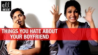 Things You Hate About Your Boyfriend | Funny Video | One in All