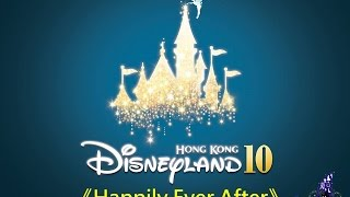 《Happily Ever After》- 香港迪士尼樂園 十週年主題曲 | HKDL 10th Anniversary Theme Song