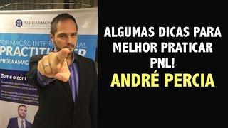 ALGUMAS DICAS PARA MELHOR PRATICAR PNL!