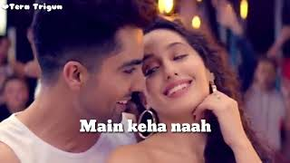 Naah - Whatsapp status Song - Harrdy Sandhu Feat. Nora Fatehi | Video-Latest Hit Song 2017
