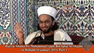 Hazrat Allama Pir Muhammad Saqib Bin Iqbal Al-Shaami in Holland 2014 full video