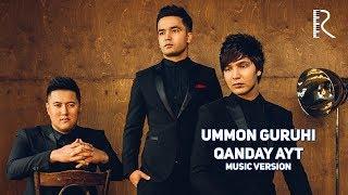 Ummon guruhi - Qanday ayt   Уммон гурухи - Кандай айт (music version)