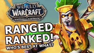 BFA Ranged DPS Ranked! Most Fun, Strongest , Best AOE, Who