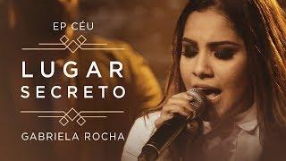 LUGAR SECRETO | CLIPE OFICIAL | EP CÉU | GABRIELA ROCHA