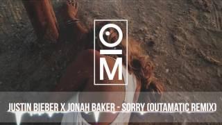 Justin Bieber - Sorry (Jonah Baker Cover) [OutaMatic Remix] [Tropical House/Deep Remix]