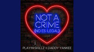 Not a Crime (No Es Ilegal) (English Version)