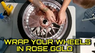 WRAP YOUR WHEELS IN ROSE GOLD CHROME | How To Vinyl Wrap Wheels By @ckwraps