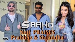 Neil Nitin Mukesh PRAISES Prabhas & Shraddha for