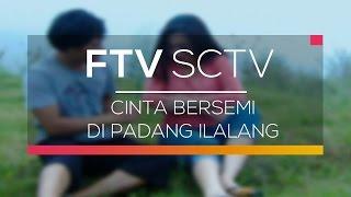 FTV SCTV - Cinta Bersemi Di Padang Ilalang