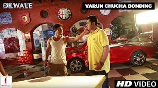 Dilwale | Varun & Chucha Bonding | Kriti Sanon, Varun Dhawan, Varun Sharma
