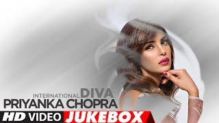 Best Hindi Songs Of Priyanka Chopra -The International Diva
