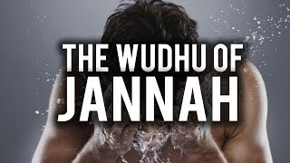 THE WUDHU OF THE PEOPLE OF JANNAH