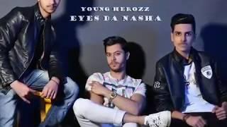 Eyes Da Nasha | Awais Ali and Talha Khan Ft. G.Khan | Young Herozz | Official Audio Song