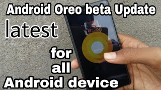 Android Oreo BETA update for all Android devices no root required
