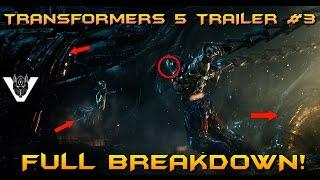 TRANSFORMERS: THE LAST KNIGHT TRAILER #3 FULL BREAKDOWN! [Approaching TF5 #61]